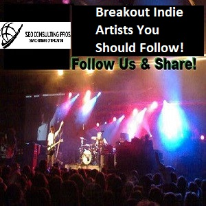 Breakout Indie Artists You Should Follow Rock Music Promotion SEO Country Rap Pop Blues Instrumental Reggae Music Promotion Services